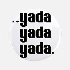 "Yada yada yada 3.5"" Button"