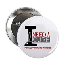 "I Need a Cure Diabetes 2.25"" Button"