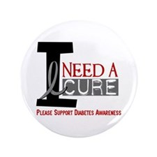 """I Need a Cure Diabetes 3.5"""" Button"""