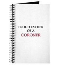 Proud Father Of A CORONER Journal