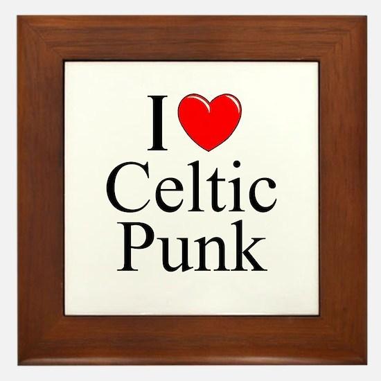 """""""I Love (Heart) Celtic Punk"""" Framed Tile"""