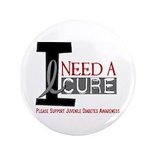 "I Need A Cure JUVENILE DIABETES 3.5"" Button"