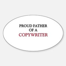 Proud Father Of A COPYWRITER Oval Decal