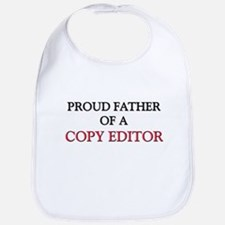 Proud Father Of A COPY EDITOR Bib