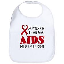 Somebody I love has Aids Baby Infant Toddler Bib