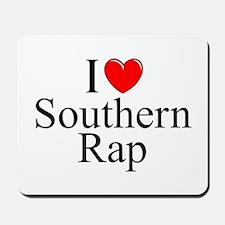 """""""I Love (Heart) Southern Rap"""" Mousepad"""