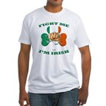 St. Patrick's Day - Fight Me I'm Irish Fitted T-Sh