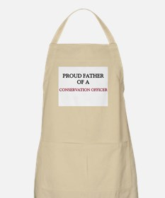 Proud Father Of A CONSERVATION OFFICER BBQ Apron