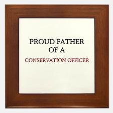 Proud Father Of A CONSERVATION OFFICER Framed Tile