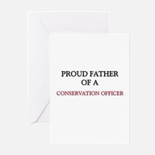 Proud Father Of A CONSERVATION OFFICER Greeting Ca