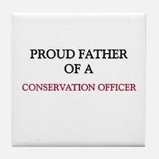 Proud Father Of A CONSERVATION OFFICER Tile Coaste