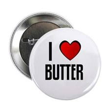 I LOVE BUTTER Button