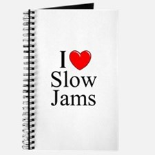 """I Love (Heart) Slow Jams"" Journal"