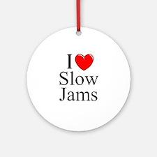 """I Love (Heart) Slow Jams"" Ornament (Round)"