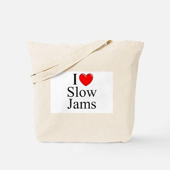 """I Love (Heart) Slow Jams"" Tote Bag"