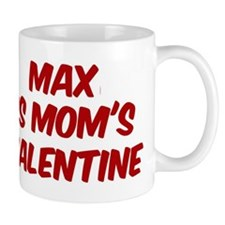 Maxs is moms valentine Mug