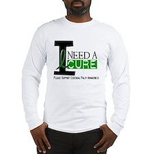 I Need A Cure CEREBRAL PALSY Long Sleeve T-Shirt
