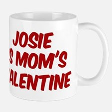 Josies is moms valentine Mug
