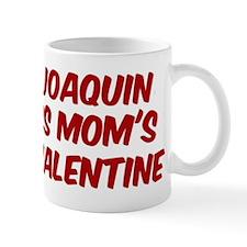 Joaquins is moms valentine Mug