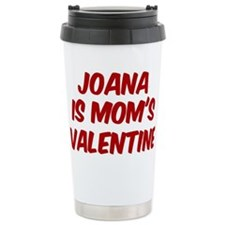 Joanas is moms valentine Travel Mug