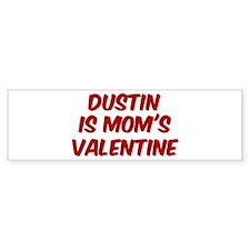 Dustins is moms valentine Bumper Bumper Sticker