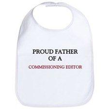 Proud Father Of A COMMISSIONING EDITOR Bib