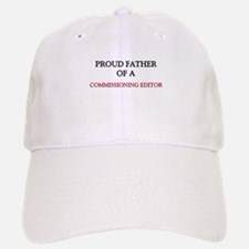 Proud Father Of A COMMISSIONING EDITOR Baseball Baseball Cap
