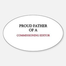 Proud Father Of A COMMISSIONING EDITOR Decal