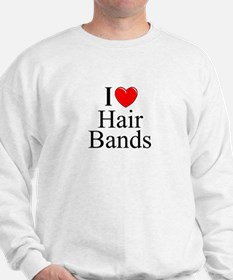 """I Love (Heart) Hair Bands"" Sweatshirt"
