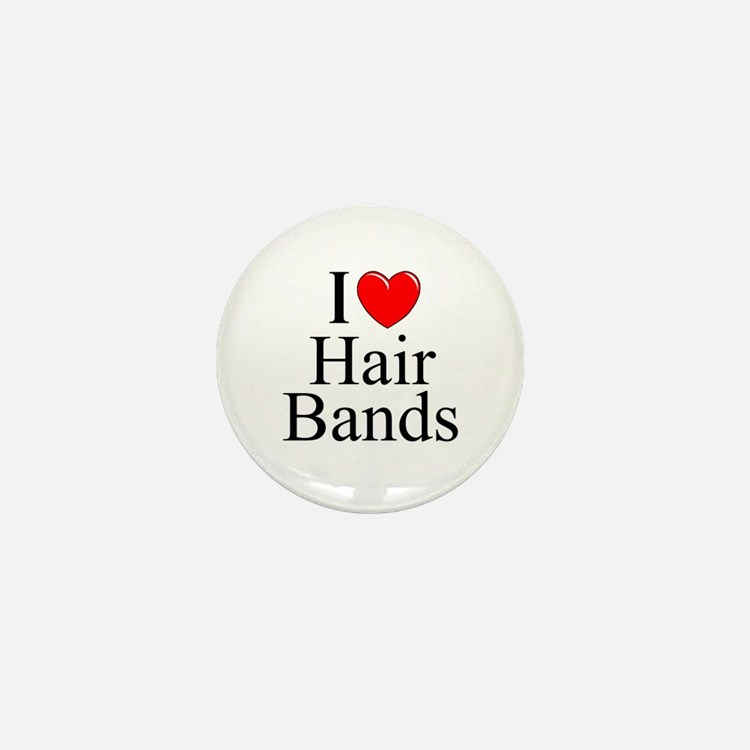 """I Love (Heart) Hair Bands"" Mini Button"