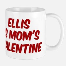 Elliss is moms valentine Mug