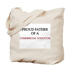 Proud Father Of A COMMERCIAL SOLICITOR Tote Bag