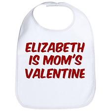 Elizabeths is moms valentine Bib