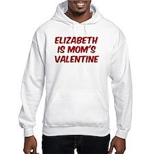 Elizabeths is moms valentine Hoodie