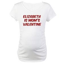 Elizabeths is moms valentine Shirt