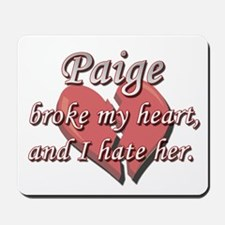 Paige broke my heart and I hate her Mousepad