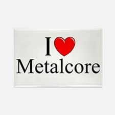 """I Love (Heart) Metalcore"" Rectangle Magnet"