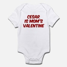 Cesars is moms valentine Infant Bodysuit