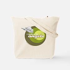 I BELIEVE IN ANGELS Tote Bag