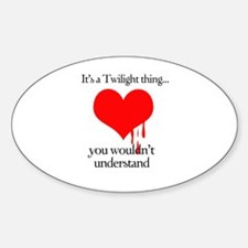 It's a Twilight thing Oval Decal