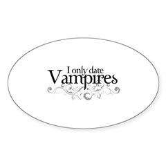 I only date Vampires Oval Decal