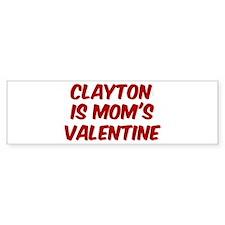 Claytons is moms valentine Bumper Bumper Sticker