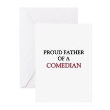 Proud Father Of A COMEDIAN Greeting Cards (Pk of 1