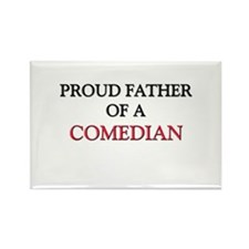 Proud Father Of A COMEDIAN Rectangle Magnet