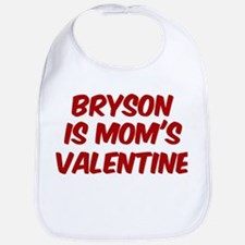 Brysons is moms valentine Bib