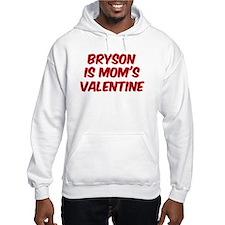 Brysons is moms valentine Hoodie