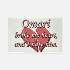 Omari broke my heart and I hate him Rectangle Magn