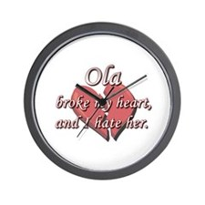 Ola broke my heart and I hate her Wall Clock