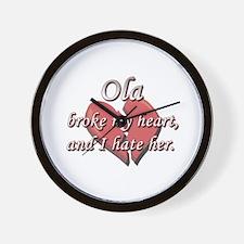 Ola broke my heart and I hate her Wall Clock