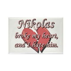 Nikolas broke my heart and I hate him Rectangle Ma